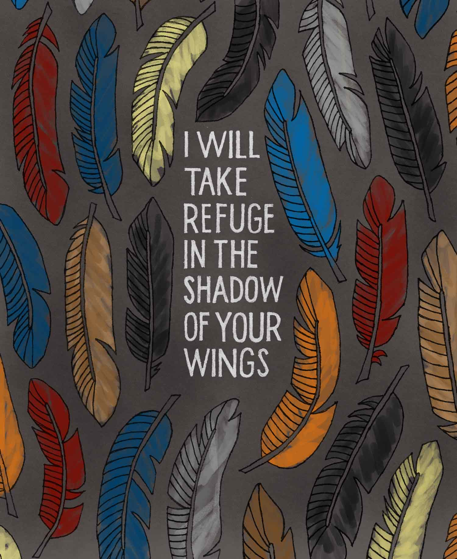 Illustration of feathers with lettering that reads: I will take refuge i nthe shadow of your wings.