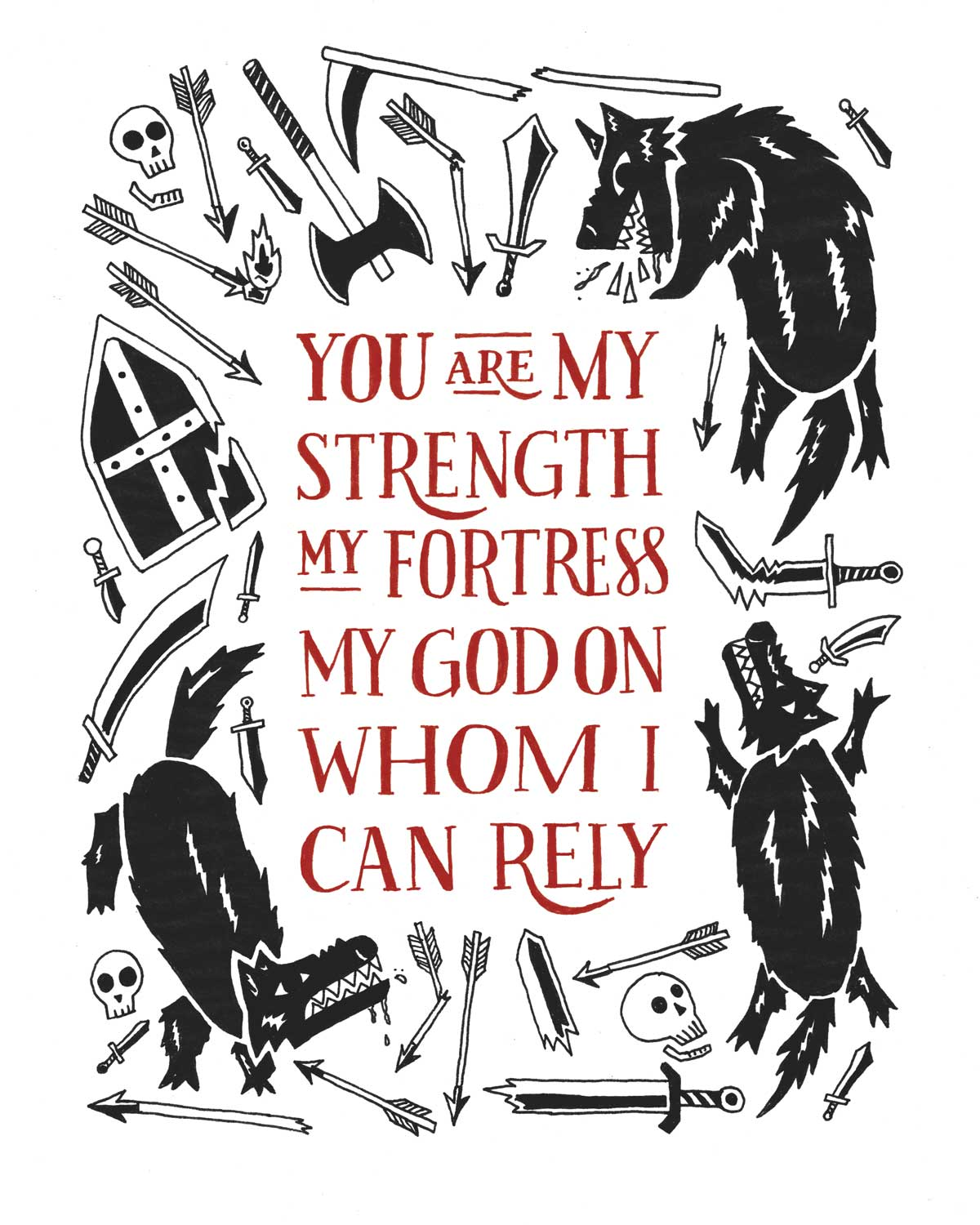 Psalm 59. You are my strength, my fortress, my God on whom I can rely. Illustration of dogs and weapons of war surrounding the lettering.