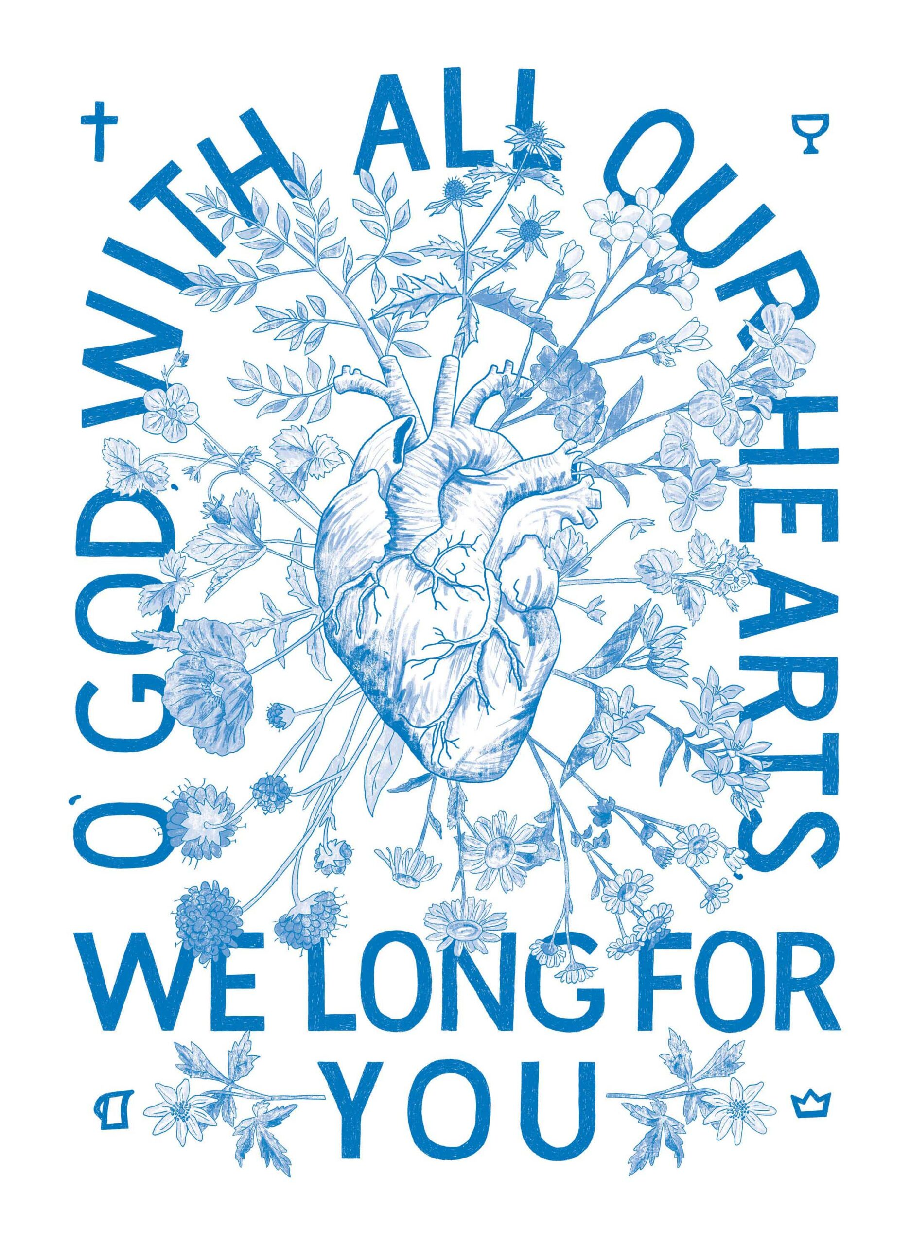 The Alliance Canada Vision Prayer. Hand lettered illustration of a heart with flowers growing from it that reads O God, with all our hearts we long for you.