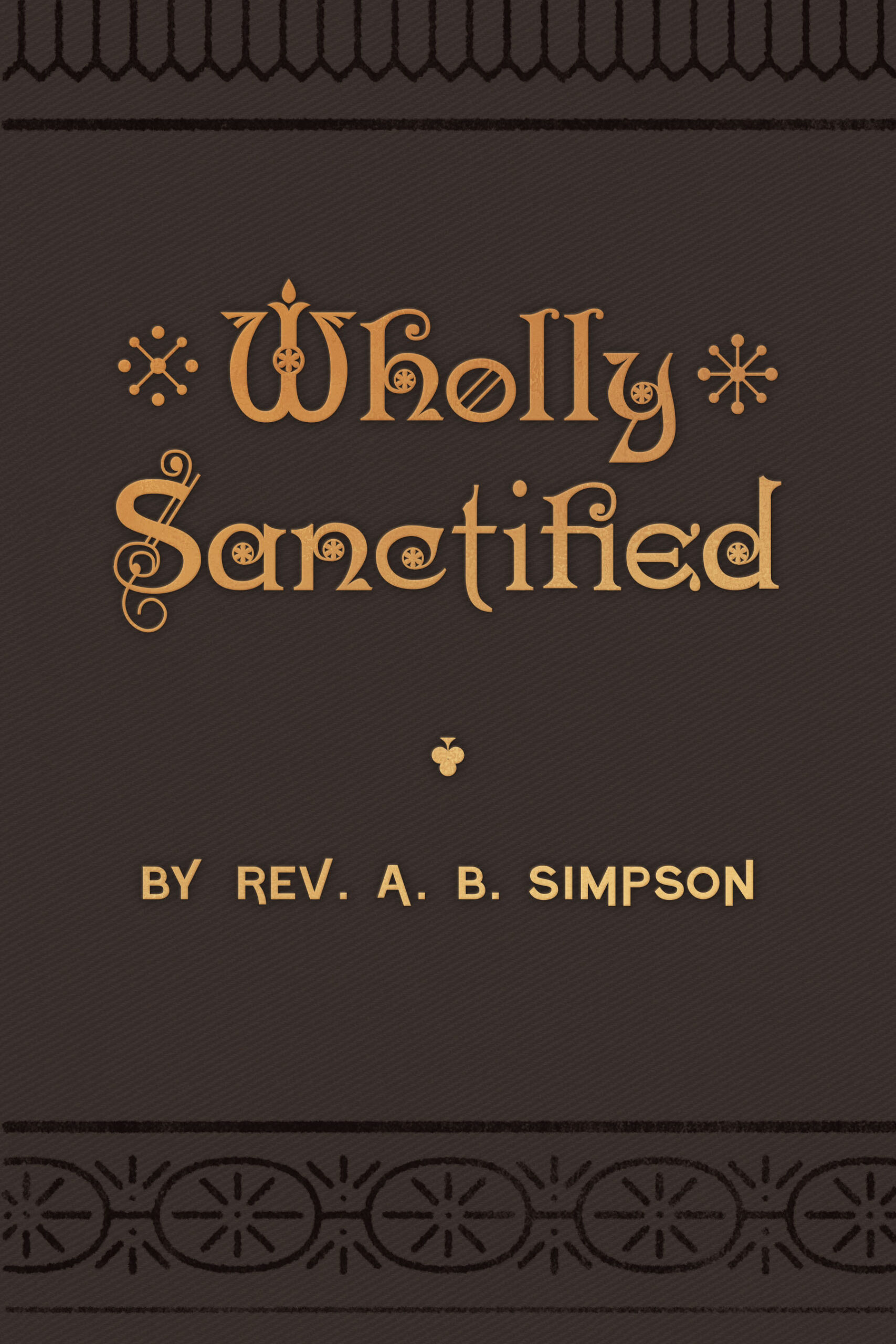 Restored Wholly Sanctified Cover Design